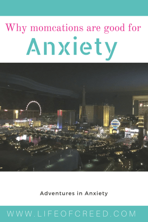Why momcations are good for anxiety. That drill was good for my anxiety, it made me have to figure it out. I could not leave with my belongings.