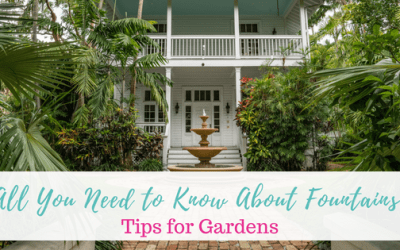 All You Need to Know About Fountains, Tips for Gardens