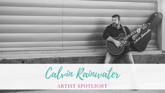 Calvin Rainwater | Artist Spotlight