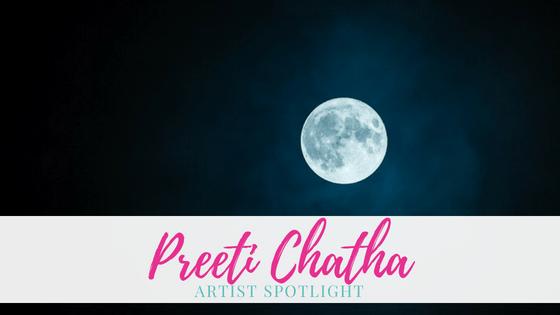 Preeti Chatha | Artist Spotlight