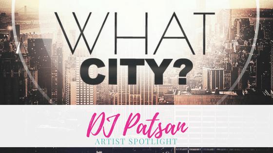 DJ Patsan | Artist Spotlight