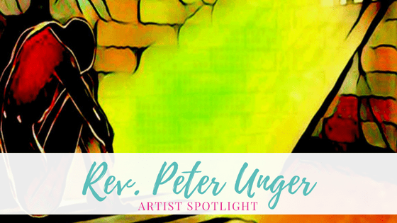 Rev. Peter Unger | Artist Spotlight