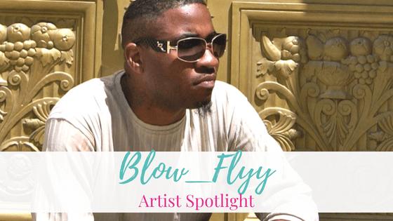 Blow_Flyy | Artist Spotlight