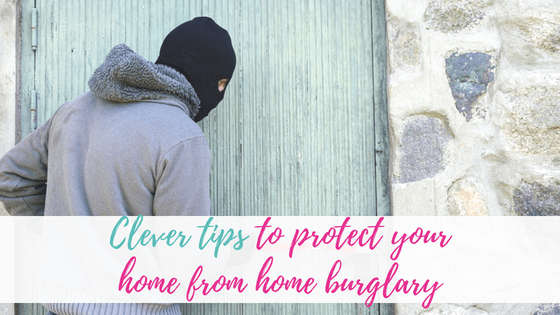 Clever tips to protect your home from home burglary