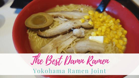 The Best Damn Noodles | Yokohama Ramen Joint