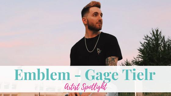 Emblem, Gage Tielr | Artist Spotlight