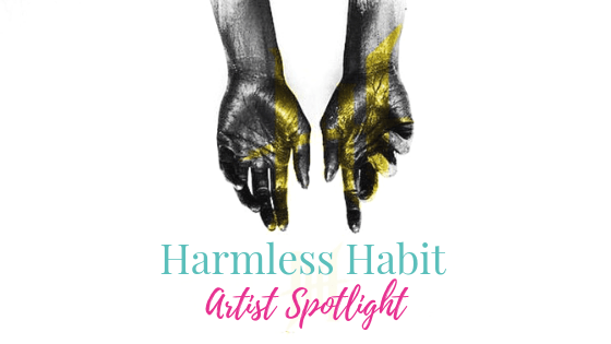 Harmless Habit | Artist Spotlight