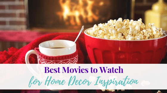 Best Movies to Watch for Home Decor Inspiration