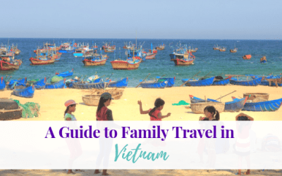 A Guide to Family Travel in Vietnam