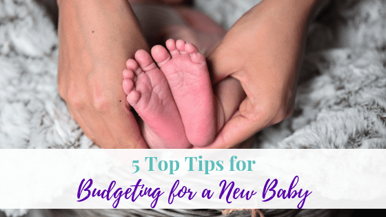 5 Top tips for budgeting for a new baby