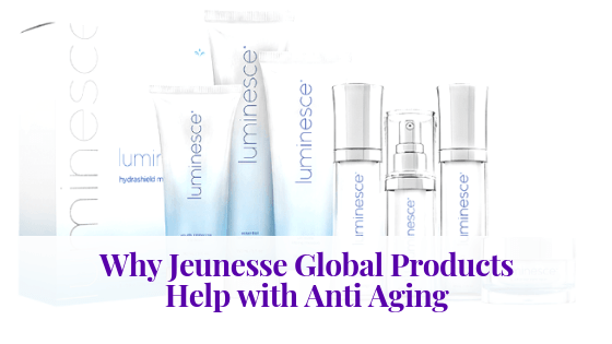 Why Jeunesse Global Products Help with Anti-Aging