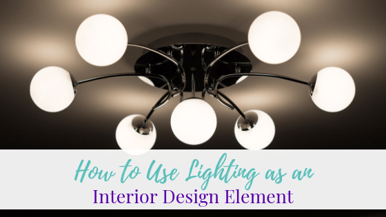 How to Use Lighting as an Interior Design Element
