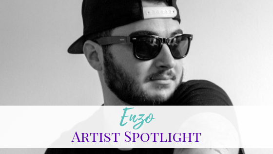 Artist Spotlight | Light Me Up by Enzo