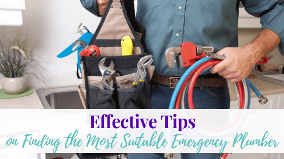 Few Effective Tips on Finding the Most Suitable Emergency Plumber