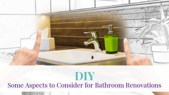 DIY: Some Aspects to Consider for Bathroom Renovations