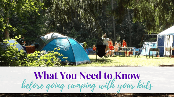 What You Need to Know Before Going Camping with Your Kids