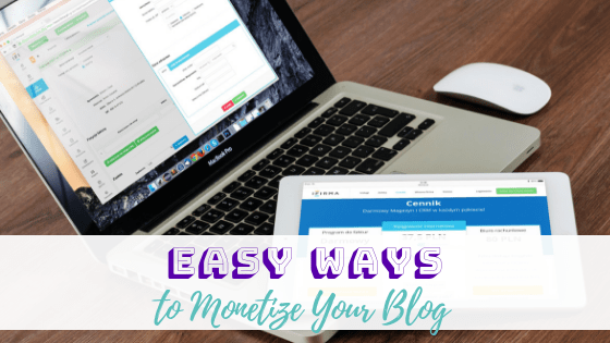 Easy Ways to Monetize Your Blog Today