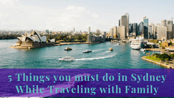 5 Things you must do in Sydney While Traveling with Family