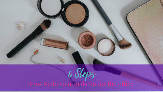 How To Do Your Makeup For The Office In 6 Steps