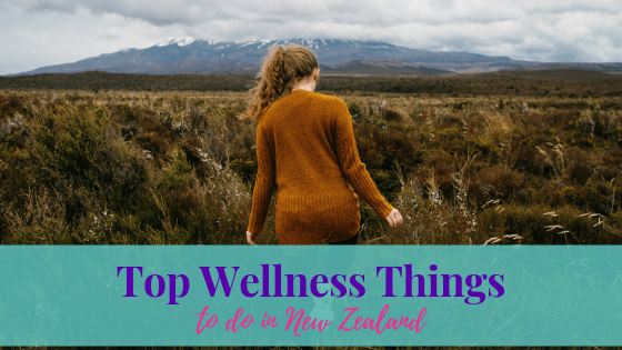 Top Wellness Things to Do in New Zealand
