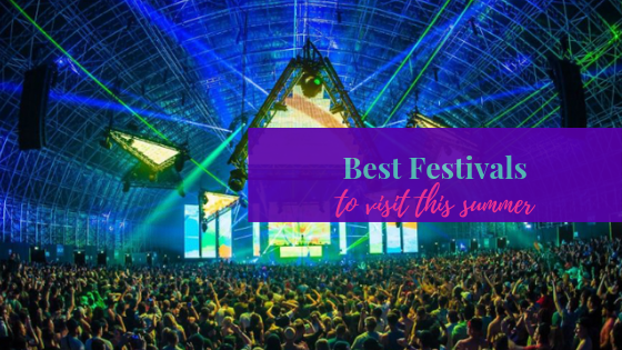 Best Festivals to Visit this Summer
