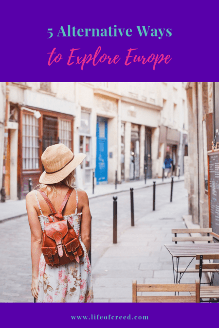 Five Alternative Ways to Explore Europe