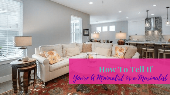 How To Tell If You're A Minimalist or a Maximalist | Life of Creed