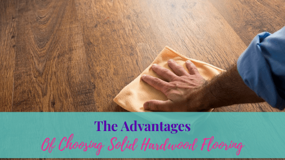 The Advantages Of Choosing Solid Hardwood Flooring