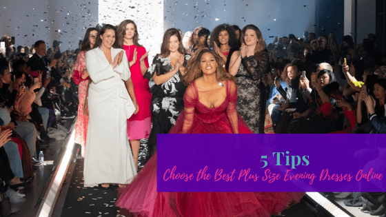 5 Tips to Choose the Best Plus Size Evening Dresses Online