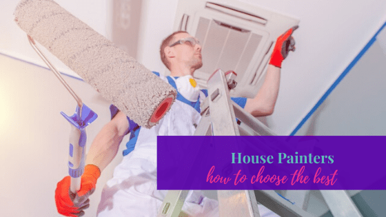 How to Choose The Best Professional House Painters?