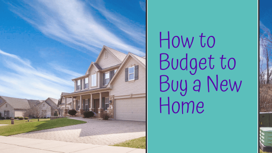 How to Budget to Buy a New Home
