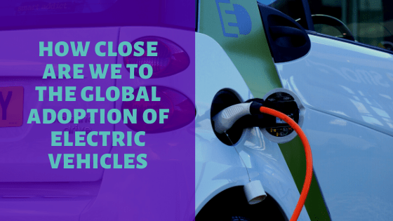 How Close Are We to the Global Adoption of Electric Vehicles
