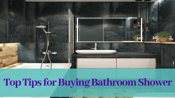 Top Tips For Buying Bathroom Shower