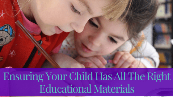 Ensuring Your Child Has All The Right Educational Materials