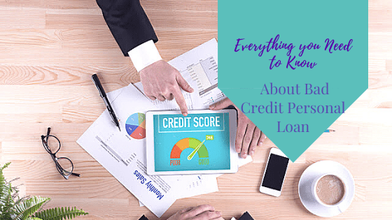 Everything You Need To Know About Bad Credit Personal Loan