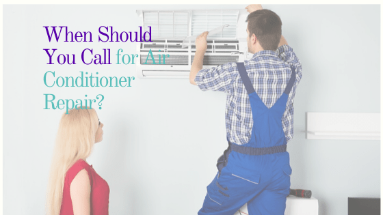 When Should You Call For Air Conditioner Repair?