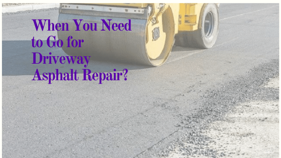 When You Need to Go for Driveway Asphalt Repair?