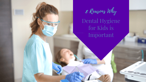 8 Reasons Why Dental Hygiene for Kids is Important