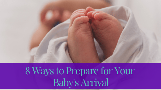 Eight Ways to Prepare for Your Baby's Arrival