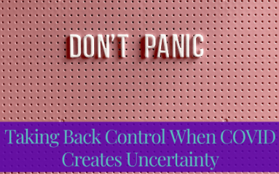 Taking Back Control When Covid Creates Uncertainty