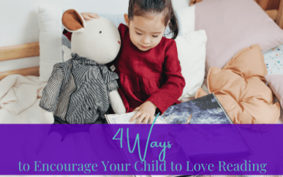 4 Ways to Encourage Your Child to Love Reading