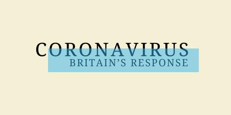 Coronavirus - Britain's Response