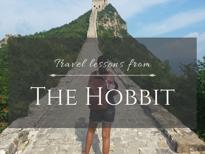 Ten Travel lessons I learnt from The Hobbit