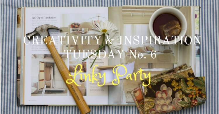 Creativity & Inspiration Tuesday No. 6