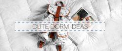 CUTE DORM IDEAS FOR COLLEGE
