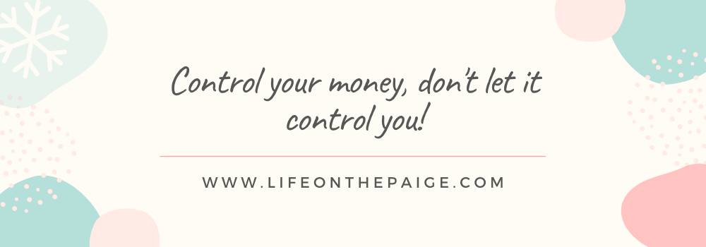 Control your money, don't let it control you!