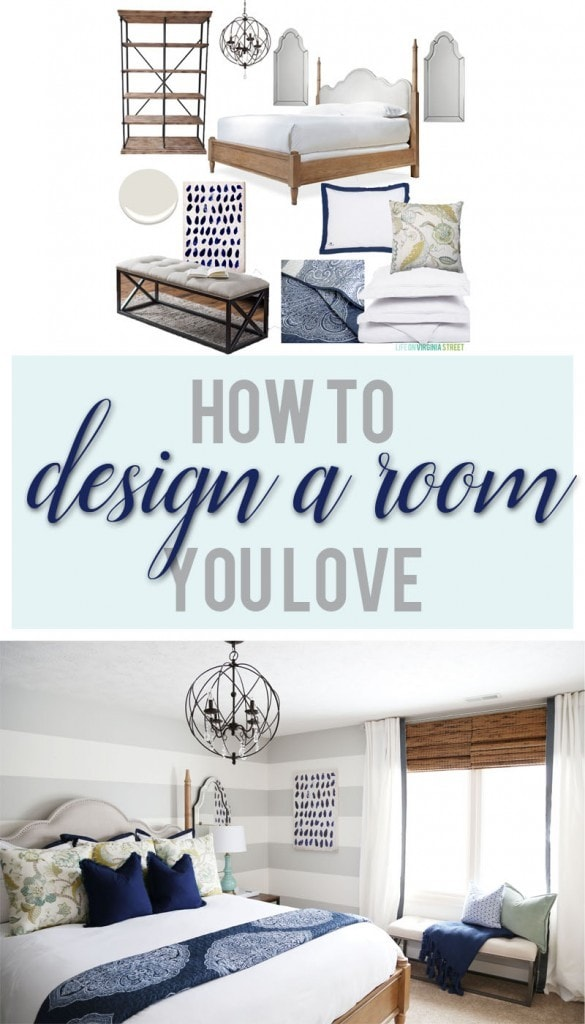 How To Design a Room You Love - Life On Virginia Street