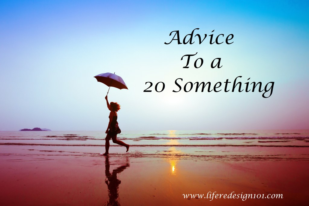 Advice to a 20 Something