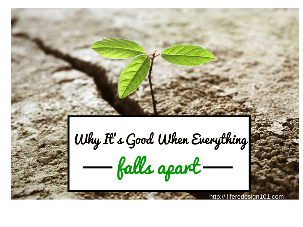 Why It's Good When Everything Falls Apart