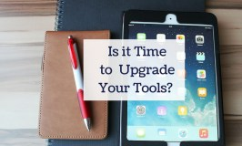Is it Time to Upgrade Your Tools?